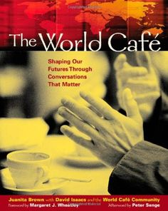 The World Café: Shaping Our Futures Through Conversations That Matter by Juanita Brown http://www.amazon.com/dp/1576752585/ref=cm_sw_r_pi_dp_13ggub1BB5S2R