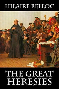 The Great Heresies Cavalier Books https://www.amazon.com/dp/B00V2S7OQ2/ref=cm_sw_r_pi_awdb_x_E0o2zb1Y3173F