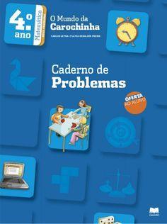 4.o  Matemática  PROGRAMA  O Mundo da  Carochinha  ano  NOVO CARLOS LETRA | FLÁVIA GERALDES FREIRE Caderno de  Problemas  ...