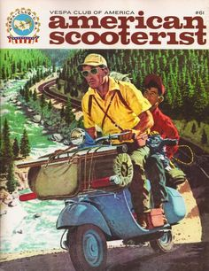 v e s p a m o r e: American Scooterist #61 Scooter camping is a favorite of mine