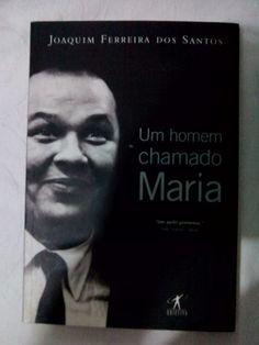 'Um Homem Chamado Maria' nos convida a conhecer este personagem, através de um dos textos mais refinados da imprensa brasileira. livro em estado de novo