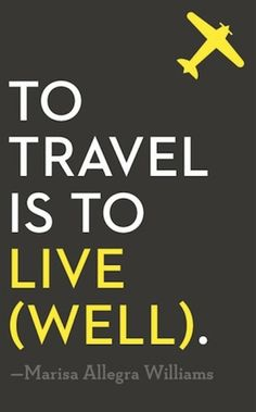 To live well travel picture quote