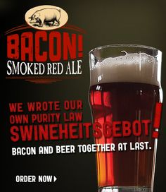 Swineheitsgebot! Bacon and Beer Together at Last.