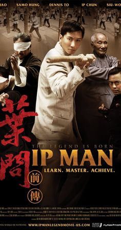 Directed by Herman Yau. With Yu-Hang To, Yi Huang, Biao Yuen, Siu-Wong Fan. Yip Mans resistance against invading foreigners, along with his romantic relations while under the tutelage of three Wing Chun masters.