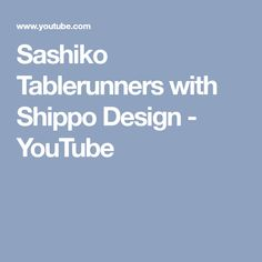 Sashiko Tablerunners with Shippo Design - YouTube