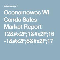 Oconomowoc WI Condo Sales Market Report 12/1/16-1/8/17