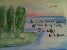 Fried green tomatoes at the whistle stop cafe. One of my favourite films. Quote from the story about the lake. Painting by me :-)