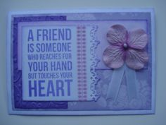 How to cheer up a friend who just needs to know her friend is always there.  Just make her a card and wish she was right there with you in your studio!  Purple tone on tone again - using scraps from card made 5 mins before.