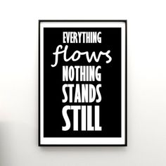 Inspirational Typographic Poster by JustCoolPosters, Everything Flows nothing stand still, project by Milena Gawlik