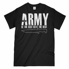 ARMY BE THE BEST BEAT THE REST Printed T-Shirt New T Shirt Design, Shirt Designs, Cool Graphic Tees, Beats, The Best, Cool Designs, Web Design, Army, Military