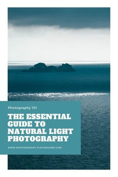 The Essential Guide to Natural Light Photography | A photography tutorial at Photography Playground. This post explains the different types of natural light, natural light photography indoors and outdoors, natural light for portraits and more available light photography tips. #naturallight #naturallightphotos #naturallightphotography #travelphotographytips #photographytips Photography 101, Photography Tutorials, Travel Photography, Shooting In Raw, Natural Light Photographer, The Essential, Types Of Lighting, Free Travel, How To Take Photos