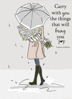 Carry with you the things that will bring you joy.