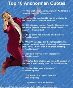 Top Ten Anchorman Quotes - One of the best movies ever! Anchorman Quotes, Anchorman Movie, Movie Quotes, Funny Quotes, Random Quotes, Qoutes, Just In Case, Just For You, Jm Barrie