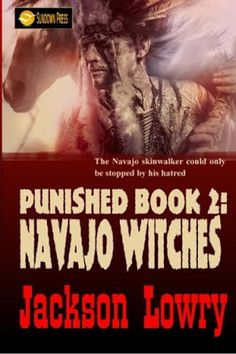 Rough Edges: Punished: Navajo Witches - Jackson Lowry