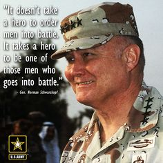 General Norman Schwarzkopf Quote, I loved this man. Wanted Comic, Army Medic, Leading From The Front, Alice Book, Army Reserve, Army Infantry, Military Quotes, Us Marine Corps, World War One
