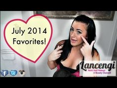 ▶ July Favorites 2014 ❤ - Lancengi makeup beauty