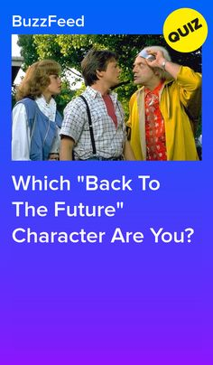 """Which """"Back To The Future"""" Character Are You?"""