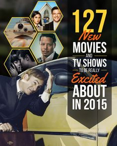 127 New Movies And TV Shows To Be Really Excited About In 2015---(Some good ones here, but this should really be two or three lists... 127 is a lot to get through!)