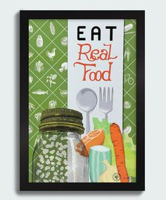 Look at this #zulilyfind! 'Eat Real Food' Print #zulilyfinds