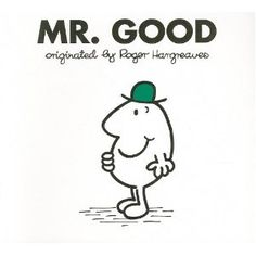 Mr. Good by: Roger Hargreaves