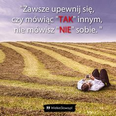 Życie - cytaty, sentencje, aforyzmy o życiu Country Roads, Thoughts, Quotes, Inspiration, Author, Quotations, Biblical Inspiration, Quote, Shut Up Quotes