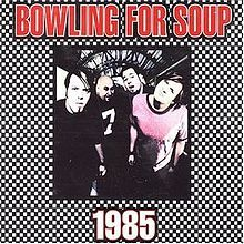 bowling for soup 1985 | Single by Bowling for Soup