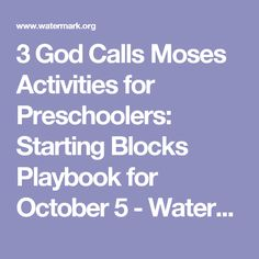 3 God Calls Moses Activities for Preschoolers: Starting Blocks Playbook for October 5 - Watermark Dallas