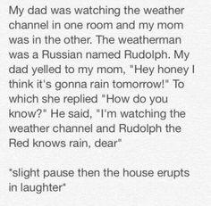 Rudolph the Red knows rain, dear