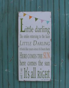Little darling the smiles returning to the faces ... - Here Comes the Sun - The Beatles