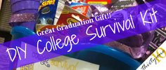 DIY Graduation Gift College Survival Kit- I think someone in my family should do this for me.... ;)