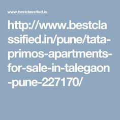 http://www.bestclassified.in/pune/tata-primos-apartments-for-sale-in-talegaon-pune-227170/