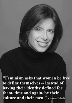 Susan Faludi- my feminist hero- the first feminist book I ever read in college -   Backlash: The Undeclared War Against American Women.../youmademeafeminist
