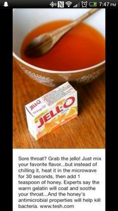 For a sore throat grab jello! Mix your favorite flavor and heat it in the microwave for 30 seconds, then add 1 teaspoon of honey. The warm gelatin will coat and soothe your throat and the honey's antimicrobial properties will help kill bacteria. Natural Health Remedies, Natural Cures, Natural Healing, Herbal Remedies, Home Remedies, Natural Treatments, Natural Beauty, Health And Beauty Tips, Health And Wellness
