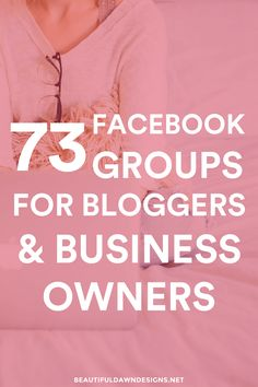 73 facebook groups for bloggers