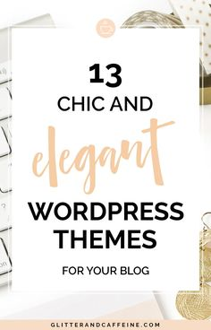 13 Chic And Elegant Wordpress Themes - Glitter and Caffeine Wordpress For Beginners, Blogging For Beginners, Wordpress Website Design, Blog Topics, Blogger Tips, Make Money Blogging, Wordpress Theme, Affiliate Marketing, Blogging