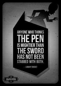 """lemonysnicketlibrary: """"Anyone who thinks the pen is mightier than the sword has not been stabbed with both."""" –page Lemony Snicket's """" Book Memes, Book Quotes, Me Quotes, Funny Quotes, A Series Of Unfortunate Events Netflix, Les Orphelins Baudelaire, Lemony Snicket, Book Fandoms, Book Nerd"""
