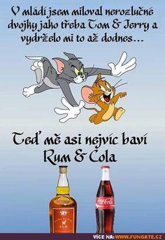 V mládí jsem miloval nerozlučné dvojky... Tom And Jerry, Carpe Diem, Motto, Funny Quotes, Lol, Movie Posters, Funny Phrases, Funny Qoutes, Film Poster