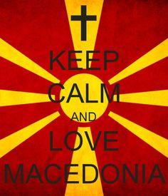 Keep Calm And Love Macedonia