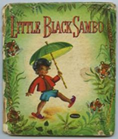 Little Black Sambo / I owned this book as a little girl, not too sure where it is now :(((