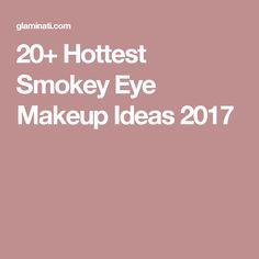20+ Hottest Smokey Eye Makeup Ideas 2017