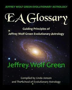 Jeffrey Wolf Green Evolutionary Astrology : Jeffrey Wolf Green : 9781497443402