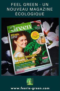 FEEL GREEN : Un nouveau magazine écologique - Une revue qui aborde différentes thématiques comme le green et le Zéro déchet, mais également les enfants, la cuisine, la mode éthique et la Beauté. Des sujets variés et proches des préoccupations de la vie quotidienne.