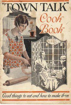"ANTIQUE COOKBOOK ""TOWN TALK COOKBOOK"" 1922 4 1/2"" X 7"" 32 PAGES"