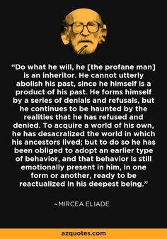 Mircea Eliade Eternal Return, Pantheism, Joseph Campbell, Film Books, Denial, Book Quotes, Awakening, Philosophy, Psychology