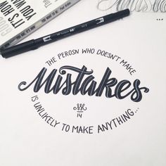 The person who doesn't make mistakes is unlikely to make anything
