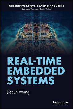 """Read """"Real-Time Embedded Systems"""" by Jiacun Wang available from Rakuten Kobo. Offering comprehensive coverage of the convergence of real-time embedded systems scheduling, resource access control, so. Engineering Tools, Computer Engineering, Computer Technology, Computer Programming, Computer Science, Book Club Books, Good Books, Finite State Machine, Telecommunication Systems"""