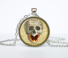 Dying Is A Wild Night And A New Road........ Emily Dickinson poems necklace quotes pendant Victorian England jewelry