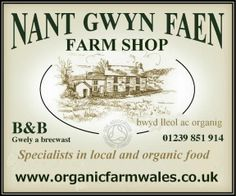 Nantgwynfaen Organic Farm Shop, Ceredigion. Our little shop provides an outlet for wonderful local produce, and a service for visitors and local customers who want to buy local / organic food http://www.organicholidays.co.uk/at/1821.htm