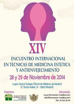 EL 28 Y 29 DE NOVIEMBRE 2014 CELEBRAMOS EL 14º ENCUENTRO INTERNACIONAL EN TECNICAS DE MEDICINA ESTETICA Y LONGEVIDAD. CONGRESO MEDICO.