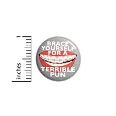 Funny Button Brace Yourself For A Terrible Bad Pun Jacket Backpack Pin 1 Inch Bad Puns, Funny Puns, Terrible Puns, Funny Buttons, Introvert Humor, Pun Gifts, Freak Flag, Animal Puns, Brace Yourself